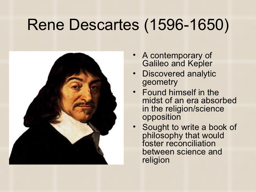 essay rene descartes philosophy Descartes was a french philosopher, mathematician and scientist born in 1596 in la haye, france he is best known for his philosophical text meditations on first philosophy where he seeks to doubt everything he has ever learned, in order to see what it is that he can actually know with certainty.