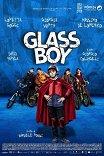 Стеклянный мальчик / Glassboy