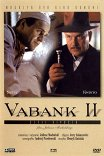 Ва-банк-2, или Ответный удар / Vabank II