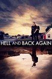 В ад и обратно / Hell and Back Again
