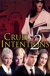 Жестокие игры-2 / Cruel Intentions 2