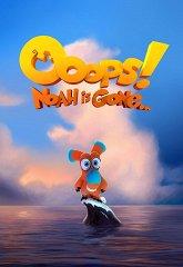 Постер Упс... Ной уплыл!