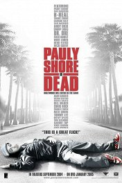 Я умер, или Что обо мне скажут / Pauly Shore Is Dead