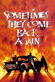 Иногда они возвращаются... снова / Sometimes They Come Back... Again