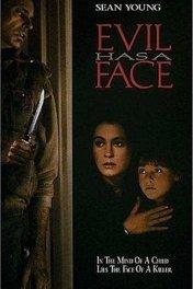Воплощенное зло / Evil Has a Face