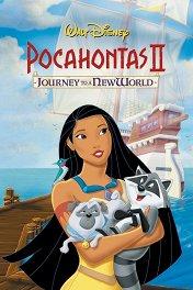 Покахонтас-2: Путешествие в Новый Свет / Pocahontas II: Journey to a New World