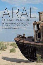 Арал: Потерянное море / Aral. El mar perdido