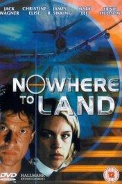 Некуда приземлиться / Nowhere to Land