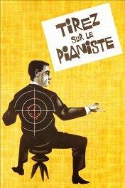 Стреляйте в пианиста / Tirez sur le pianiste