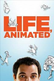 Анимированная жизнь / Life, Animated