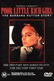 Бедная маленькая богатая девочка / Poor Little Rich Girl: The Barbara Hutton Story