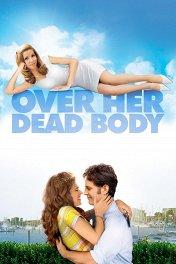 Невеста с того света / Over Her Dead Body