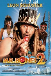 Мистер Бонс-2: Назад из прошлого / Mr Bones 2: Back from the Past