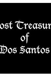 Потерянные сокровища / Lost Treasure of Dos Santos