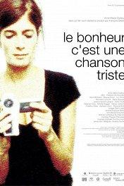 Счастье — это грустная песня / Le bonheur c'est une chanson triste