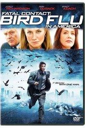 Смертельный контакт: Птичий грипп в Америке / Fatal Contact: Bird Flu in America