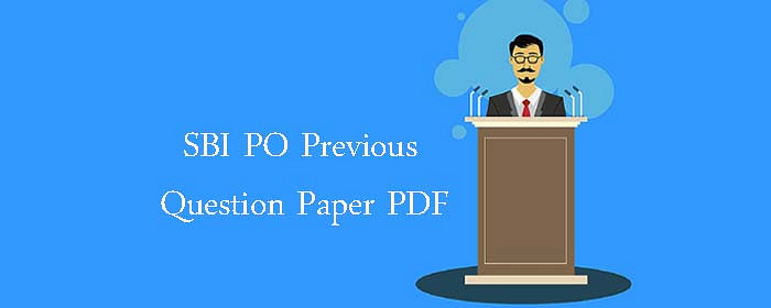 SBI PO Exam Previous Sample Papers Download