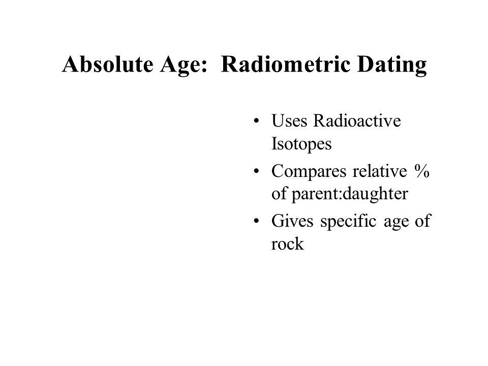 Why is radiometric dating more accurate than relative dating