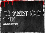 «Darkest Night»: DJ Dero