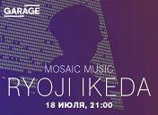 «Mosaic Music»: Редзи Икеда